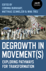 Degrowth in Movement(s): Exploring Pathways for Transformation Cover Image