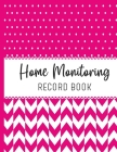 Home Monitoring: Track and Record Your Vital Health Stats Cover Image
