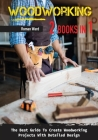 Woodworking: The Best Guide To Create Woodworking Projects With Detailed Design. Cover Image