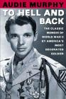 To Hell and Back: The Classic Memoir of World War II by America's Most Decorated Soldier Cover Image