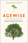 Agewise: Fighting the New Ageism in America Cover Image