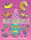 I Am Responsible: A Coloring Book for Girls and Boys - Activity Book for Kids to Build A Strong Character Cover Image