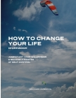 How to Change Your Life Workbook: Jumpstart Your Willpower & Become a Master of Self-Control Cover Image