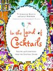 In the Land of Cocktails: Recipes and Adventures from the Cocktail Chicks Cover Image