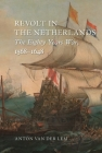 Revolt in the Netherlands: The Eighty Years War, 1568-1648 Cover Image