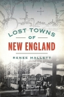 Lost Towns of New England Cover Image