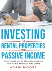 Investing in Rental Properties for Passive Income: The Ultimate Step by Step Guide to Learn How to Buy and Hold Real Estate Cover Image