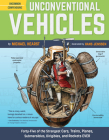 Unconventional Vehicles: Forty-Five of the Strangest Cars, Trains, Planes, Submersibles, Dirigibles, and Rockets EVER Cover Image