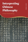 Interpreting Chinese Philosophy: A New Methodology Cover Image