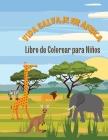La Vida Salvaje en África: Libro de Colorear para Niños Cover Image
