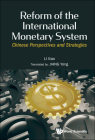 Reform of the International Monetary System: Chinese Perspectives and Strategies Cover Image