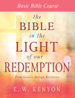 The Bible in the Light of Our Redemption: Basic Bible Course Cover Image