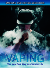 Vaping: The New Cool Way to a Shorter Life Cover Image