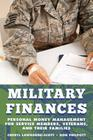 Military Finances: Personal Money Management for Service Members, Veterans, and Their Families (Military Life) Cover Image