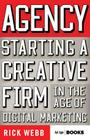 Agency: Starting a Creative Firm in the Age of Digital Marketing (Advertising Age) Cover Image