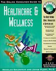 The Online Consumer Guide to Healthcare & Wellness [With *] (Best of the Net) Cover Image
