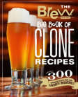 The Brew Your Own Big Book of Clone Recipes: Featuring 300 Homebrew Recipes from Your Favorite Breweries Cover Image