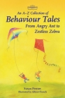 An A-Z Collection of Behaviour Tales: From Angry Ant to Zestless Zebra (Storytelling) Cover Image