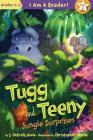 Tugg and Teeny: Jungle Surprises (I Am a Reader!) Cover Image
