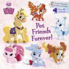 Pet Friends Forever! (Disney Princess: Palace Pets) (Pictureback(R)) Cover Image