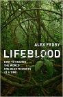 Lifeblood: How to Change the World One Dead Mosquito at a Time Cover Image