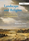 Landscape and Religion from Van Eyck to Rembrandt Cover Image