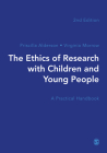 The Ethics of Research with Children and Young People: A Practical Handbook Cover Image