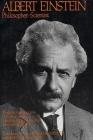 Albert Einstein, Philosopher-Scientist: The Library of Living Philosophers Volume VII Cover Image