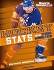 Hockey STATS and the Stories Behind Them: What Every Fan Needs to Know (Sports STATS and Stories) Cover Image