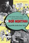 The New England Life of Cartoonist Bob Montana: Beyond the Archie Comic Strip Cover Image