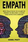Empath: Best Practices to Learn in order to become a Good and Effective Empath Cover Image