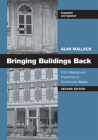 Bringing Buildings Back: From Abandoned Properties to Community Assets Cover Image