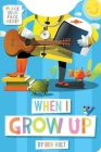 When I Grow Up (shaped board book) Cover Image