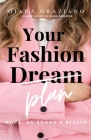 Your Fashion Dream - Moda: da sogno a realtà Cover Image