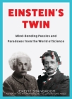 Einstein's Twin: Mind-Bending Puzzles and Paradoxes from the World of Science Cover Image