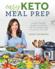 Easy Keto Meal Prep: 4 Weeks of Healthy Ketogenic Meal Plans with 100+ Simple Recipes for Any Day of the Week Cover Image