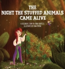 The Night The Stuffed Animals Came Alive: A Children's Book by Linda Courtiss Cover Image
