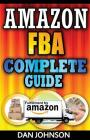 Amazon Fba: Complete Guide: Make Money Online with Amazon Fba: The Fulfillment by Amazon Bible: Best Amazon Selling Secrets Reveal Cover Image