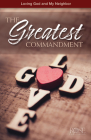 The Greatest Commandment: Loving God and My Neighbor Cover Image
