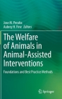 The Welfare of Animals in Animal-Assisted Interventions: Foundations and Best Practice Methods Cover Image