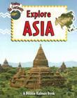 Explore Asia (Explore the Continents #3) Cover Image