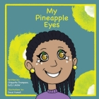 My Pineapple Eyes Cover Image