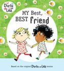 Charlie and Lola: My Best, Best Friend Cover Image