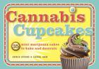 Cannabis Cupcakes: 35 Mini Marijuana Cakes to Bake and Decorate Cover Image