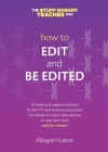 How to Edit and Be Edited: A Guide for Writers and Editors Cover Image