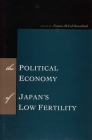 The Political Economy of Japan's Low Fertility Cover Image