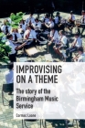 Improvising on a Theme: The Story of the Birmingham Music Service Cover Image