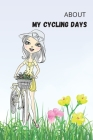 About My Cycling Days For Girls Cover Image