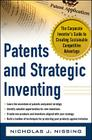 Patents and Strategic Inventing: The Corporate Inventor's Guide to Creating Sustainable Competitive Advantage Cover Image