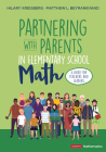 Partnering with Parents in Elementary School Math: A Guide for Teachers and Leaders (Corwin Mathematics) Cover Image